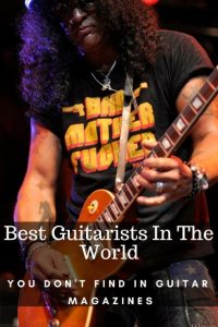 Best Guitarists In The World That You don't Find In Guitar Magazines