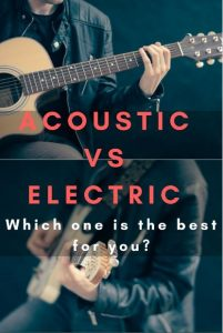Acoustic Guitar vs Electric Guitar- Which One Is The Best For You