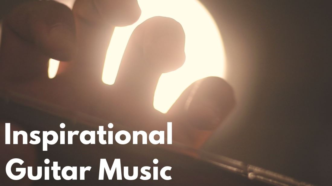 Inspirational Guitar Music 2019